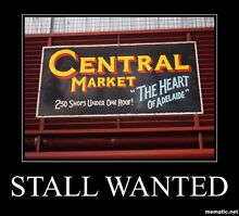 ADELAIDE CENTRAL MARKET STALL WANTED Adelaide CBD Adelaide City Preview