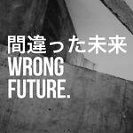 wrongfuture