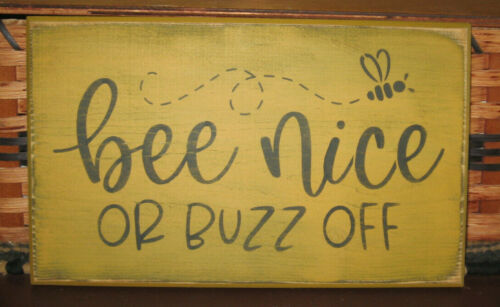"""PRIMITIVE COUNTRY  BEE NICE OR BUZZ OFF 12"""" SIGN"""