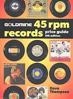 GOLDMINE 45 RPM RECORDS PRICE GUIDE - THOMPSON, DAVE (EDT) - NEW BOOK