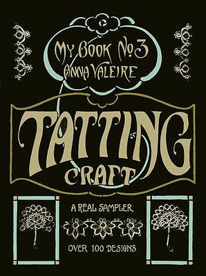 Book Craft (Anna Valeire #3 c.1915 Tatting Craft Book - Vintage Patterns)