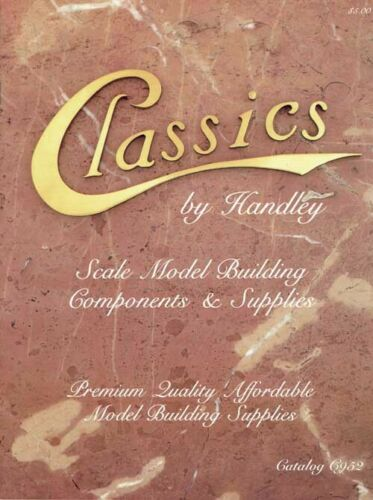 1993 Classics by Handley Scale Model Building Components Supplies Catalog