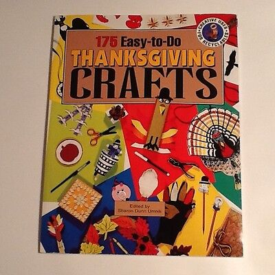 175 Easy-to-Do Thanksgiving Crafts A Harvest of Craft Ideas (1996, Paperback)
