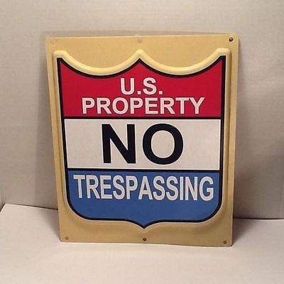 "Vintage ""U.S. Property No Trespassing"" Federal Government Sign Stamped Plastic"