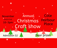 Annual Christmas Craft show at Cole harbour place. Nov 2nd & 3rd
