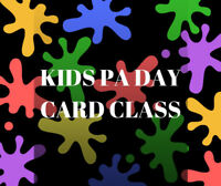 Kids PA Day Card Class in Inverary!