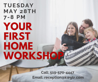 FREE Your First Home Workshop for 1st Time Home Buyers!