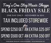 Black Friday at Tony's One Stop Music - Tax Included Store Wide