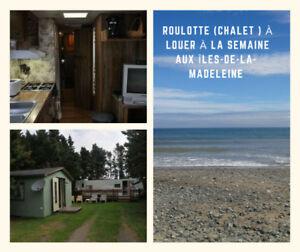 Roulotte(chalet) à louer-Îles-de-la-Madeleine