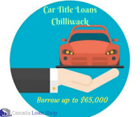 Borrow cash by Car Title Loans Chilliwack