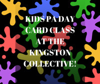 PA Day fun at the Kingston Collective!