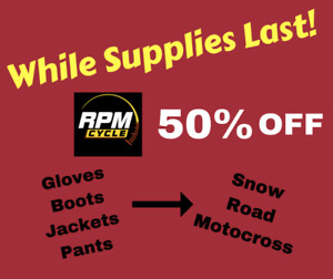 RPM Cycle Sale.  50% off.  Jackets, gloves, pants and boots.