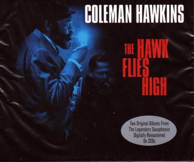 COLEMAN HAWKINS - THE HAWK FLIES HIGH - THE HAWK RELAXES (NEW SEALED 2CD)