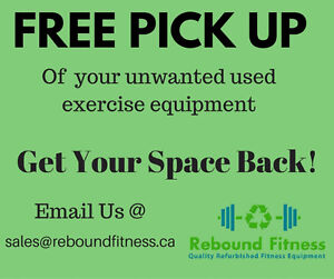 We pick up your used Fitness equipment. FOR FREE!!