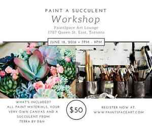 June 18 ~ Paint a Succulent and take one home as well!