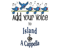 Island a Cappella Open Rehearsal Membership Drive