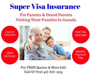SUPER VISA INSURANCE - Great Rates - Partial / Full Refunds