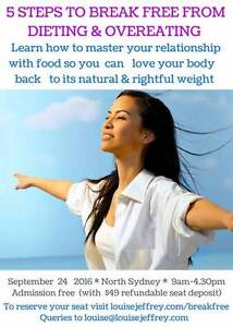 5 STEPS TO BREAK FREE FROM DIETING & OVEREATING: one day workshop North Sydney North Sydney Area Preview