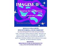 'Imagine If...' Drama for Wellbeing.Mondays 1.30-3pm.Brighthelm Centre.Free!Drop in Drama session.