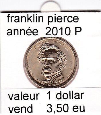 e2 )pieces de 1dollar   2010  P  franklin pierce