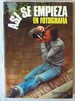 Así Se Empieza En Fotografía - Michael Langford - Ed. Daimon 1979 - Ver Indice -  - ebay.es