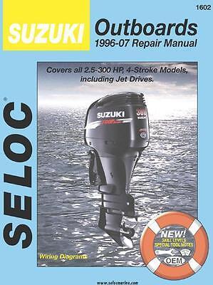 Seloc Suzuki Outboards 2.5-300hp 4-stroke & Jet Drive 1996-07 Repair Manual 1602