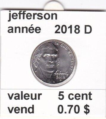e1)pieces de 5 cent jefferson  2018 D