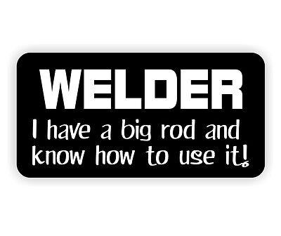 Welder Big Rod Hard Hat Sticker Helmet Tool Box Decal Label Funny Welding