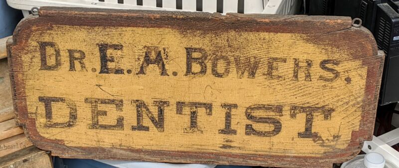 VERY OLD ANTIQUE PAINTED WOOD DENTIST'S OFFICE SIGN Dr. E. A. Bowers Dentist CT