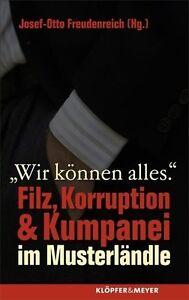 Wir können alles: Filz, Korruption & Kumpanei im Musterländle - Josef-Ot ... /3