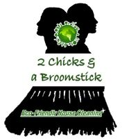 2 Chicks & a Broomstick Cleaning!