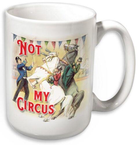 Not My Circus Not My Monkeys Horse Lovers Mug