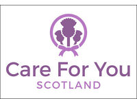 Care for you Scotland is looking to recruit full/part time and sessional home care staff