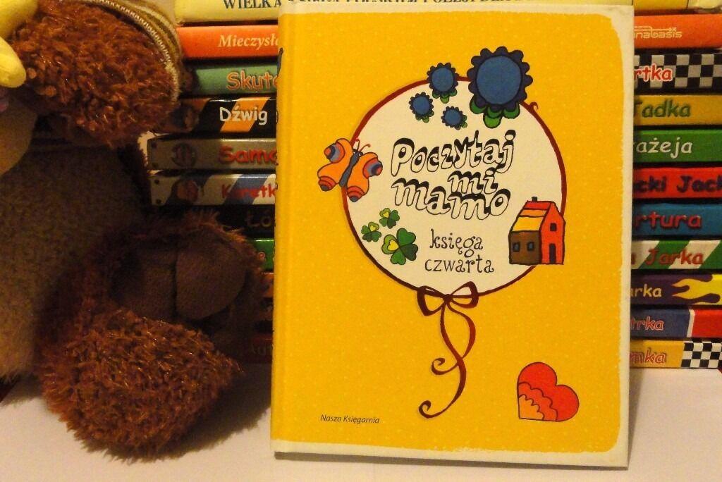 Poczytaj mi Mamo księga 4 - Bajki dla dzieci, opowiadania, polskie bajki