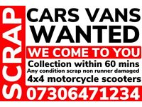 CARS VANS WANTED SCRAP FAST CASH COLLECT TODAY SELL MY BUY YOUR BIKE