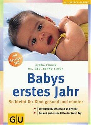 Babys erstes Jahr: So bleibt Ihr Kind gesund und munter. Entwicklung, Ernährung