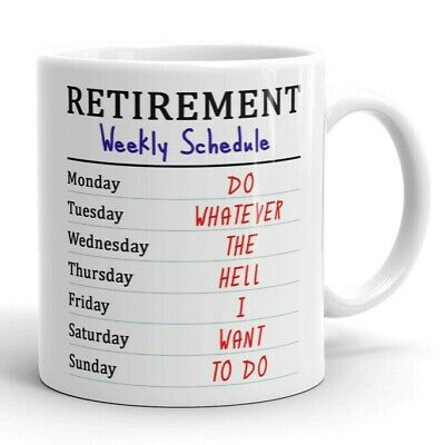 Retirement Weekly Schedule Funny Coffee Mug Tea Cup Gifts for Men Women Teachers