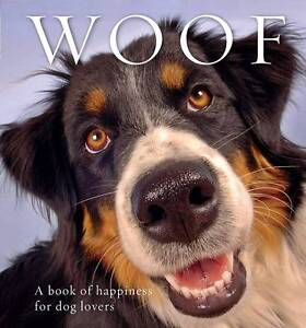 Woof A Book of Happiness for Dog Lovers-PDF Melbourne CBD Melbourne City Preview