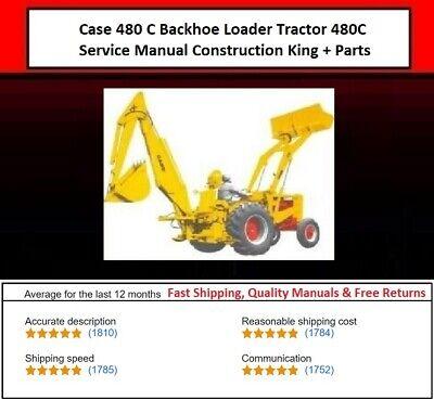 Case 480 C Backhoe Loader Tractor 480c Service Manual Construction King Parts