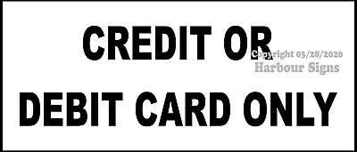 Credit Or Debit Card Only Choose Your Size Decal Food Truck Concession Sticker