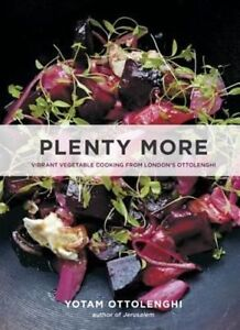 Plenty More: Vibrant Vegetable Cooking from London's Ottolenghi by Yotam Ottolen
