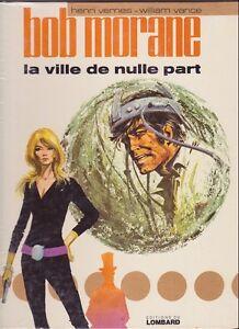 LA VILLE DE NULLE PART BOB MORANE (B.D.) 1973 EXCELLENT ÉTAT