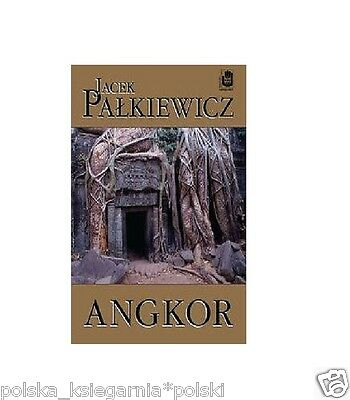 ANGKOR Jacek Palkiewicz podroznicze polskie ksiazki wysylka 24h *JBook