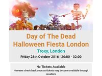 2Day of the dead tickets for tonight at Troxy
