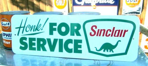 SINCLAIR HONK! For Service SIGN FILLING STATION DINO GASOLINE GAS  REPAIR GARAGE