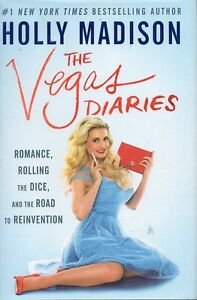 VEGAS DIARIES BY HOLLY MADISON FORMER PLAYBOY MODEL NEW