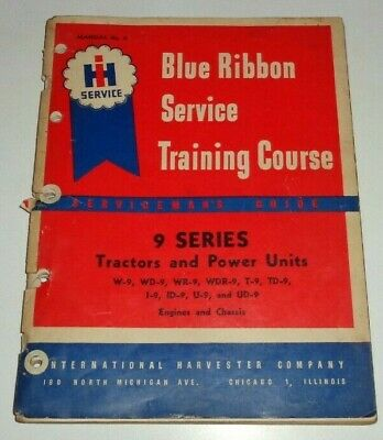 Ih W-9 To Wdr-9 T-9 Td-9 I-9 Id-9 U-9 Tractor Service Training Manual Original