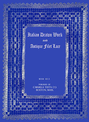 Carmela Testa #3 c.1927 Vintage Italian Drawn Work & Filet Lace Patterns
