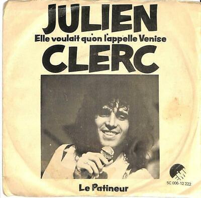"""Julien Clerc - Elle Voulait Qu'on L'Appelle Venise - 7"""" Record Single"""
