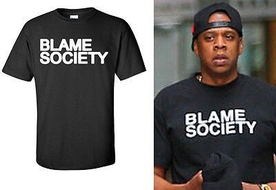 Blame Society T Shirt  Jay Z Style